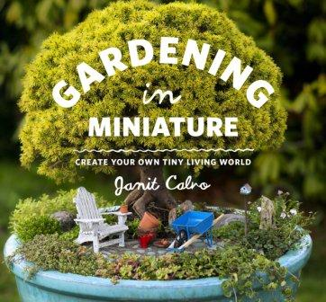 Image for Gardening in Miniature : Create Your Own Tiny Living World