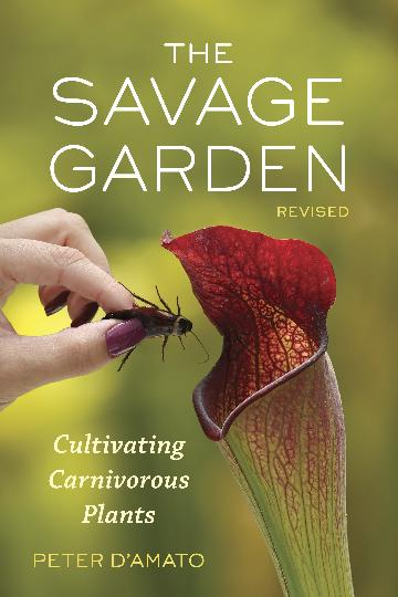 Image for The Savage Garden [Revised Edition] Cultivating Carnivorous Plants