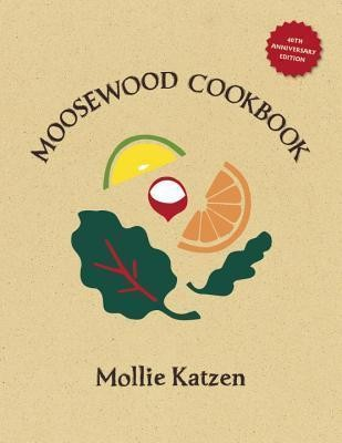 Image for The Moosewood Cookbook : 40th Anniversary Edition