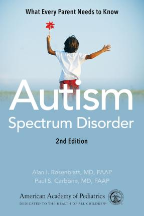 Image for Autism Spectrum Disorder [Second Edition] What Every Parent Needs to Know