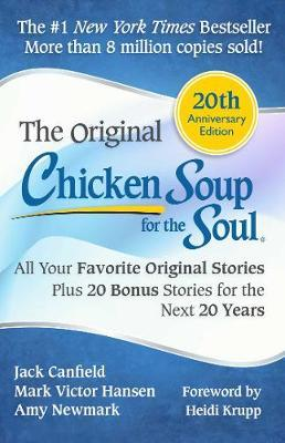 Image for Chicken Soup for the Soul [20th Anniversary Edition] All Your Favorite Original Stories Plus 20 Bonus Stories for the Next 20 Years
