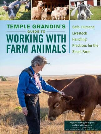 Image for Temple Grandin's Guide to Working With Farm Animals : Safe, Humane Livestock Handling Practices for the Small Farm