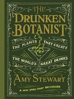 Image for The Drunken Botanist : The Plants that create the World's Great Drinks