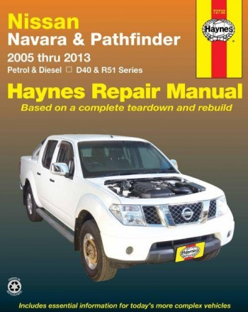 Nissan Navara D40 Nissan Pathfinder R51 2005 2013 2wd And 4wd Petrol And Diesel Repair Manual 72732