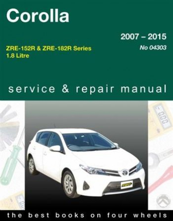 Image for Toyota Corolla 2007 - 2015 ZRE-152R & ZRE-182R Series 1.8 litre Gregorys Owners Service & Repair Manual # 04303