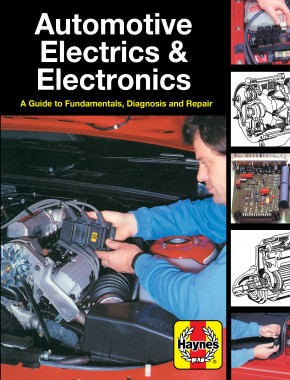 Image for Automotive Electrics and Electronics : A Guide to Fundamentals, Diagnosis and Repair [Haynes Techbook] 07415