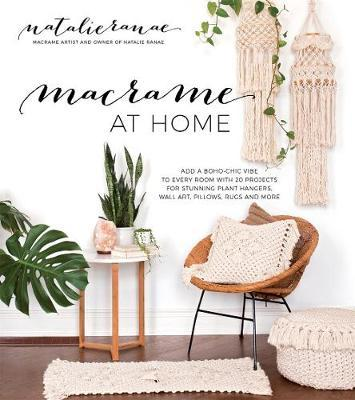 Image for Macrame at Home : Add Boho-Chic Charm to Every Room with 20 Projects for Stunning Plant Hangers, Wall Art, Pillows and More