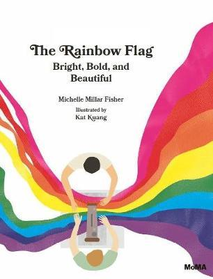 Image for The Rainbow Flag : Bright, Bold, and Beautiful
