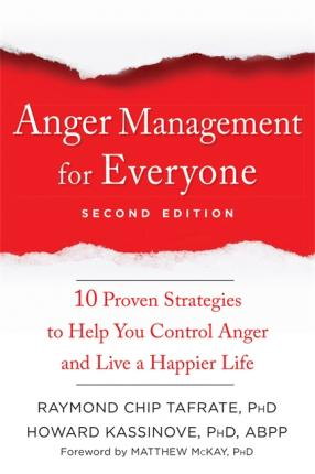 Image for Anger Management for Everyone : Ten Proven Strategies to Help You Control Anger and Live a Happier Life
