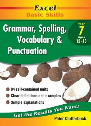 Image for Excel Basic Skills : Grammar, Spelling, Vocabulary and Punctuation Year 7 (Ages 12-13)