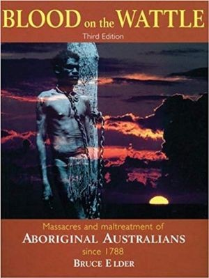 Image for Blood on the Wattle (3e) Massacres and Maltreatment of Aboriginal Australians since 1788