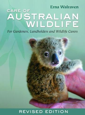 Image for Care of Australian Wildlife : For Gardeners, Landholders and Wildlife Carers