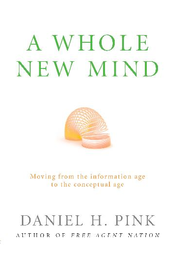 Image for A Whole New Mind : Moving from the information age to the conceptual age