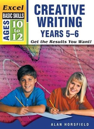 Image for Excel Basic Skills : Creative Writing Years 5-6 (Ages 10-12)