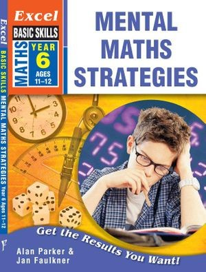 Image for Excel Basic Skills : Mental Maths Strategies Year 6 (Ages 11-12)
