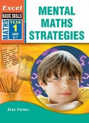 Image for Excel Basic Skills : Mental Maths Strategies Year 1 (Ages 6-7)