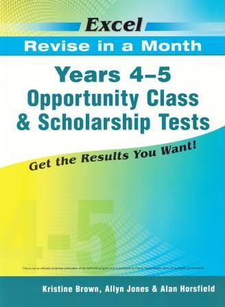 Image for Excel Revise in a Month : Opportunity Class and Scholarship Tests Years 4-5