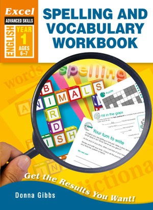 Image for Excel Advanced Skills : English : Spelling and Vocabulary Workbook Year 1 (Ages 6-7)