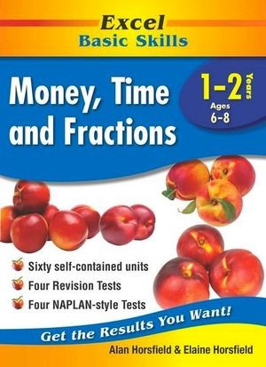 Image for Excel Basic Skills : Money, Time and Fractions Years 1-2 (Ages 6-8)