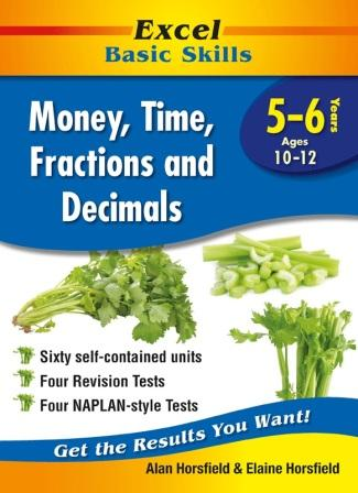 Image for Excel Basic Skills : Money, Time, Fractions and Decimals Years 5-6 (Ages 10-12)