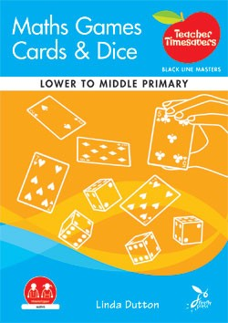 Image for Teacher Timesavers Maths Games : Cards and Dice - Black Line Masters [Lower to Middle Primary]