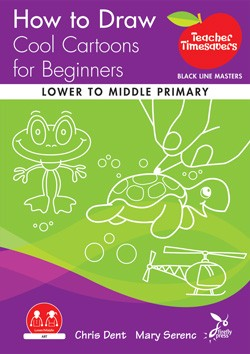 Image for Teacher Timesavers : How to Draw Cool Cartoons for Beginners - Black Line Masters [Lower to Middle Primary]