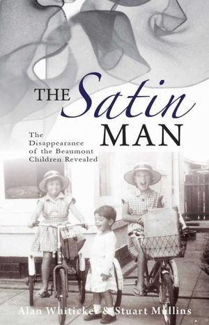 Image for The Satin Man : Disappearance of the Beaumont Children Revealed