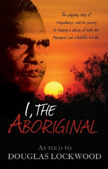 Image for I, The Aboriginal : Phillip Waipuldanya Roberts