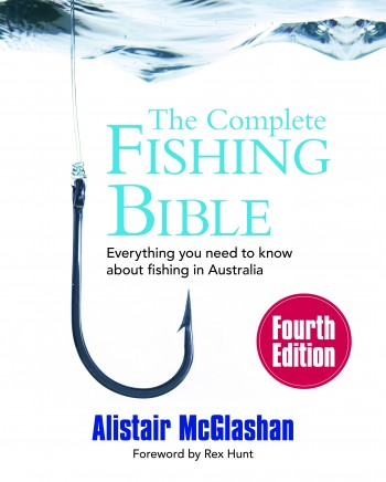 Image for The Complete Fishing Bible 4th Edition : Everything you need to know about fishing in Australia