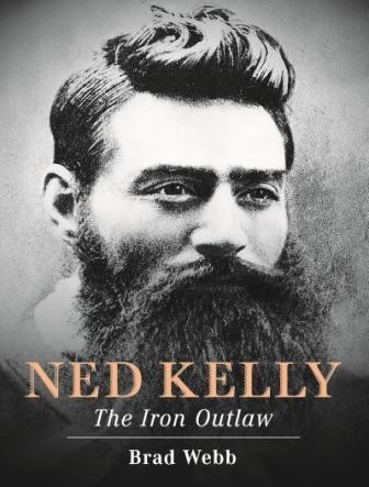 Image for Ned Kelly : The Iron Outlaw