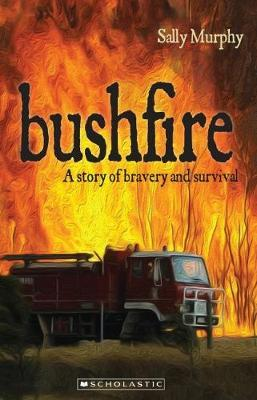 Image for Bushfire : Surviving Black Saturday [My Australian Story]