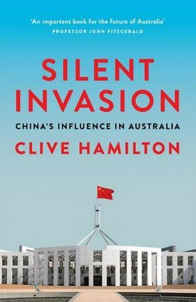Image for Silent Invasion : China's influence in Australia