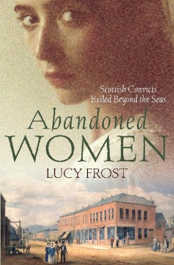 Image for Abandoned Women : Scottish Convicts Exiled Beyond the Seas