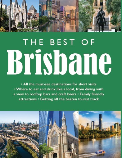 Image for The Best of Brisbane : All the must-see destinations for short visits