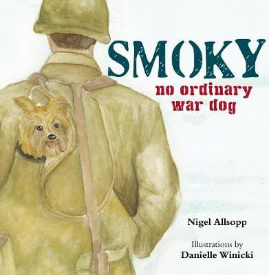 Image for Smoky The War Dog : No Ordinary War Dog
