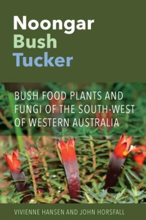 Image for Noongar Bush Tucker : Bush Food Plants and Fungi of the South-West of Western Australia