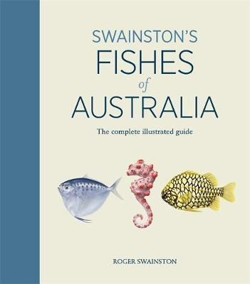 Image for Swainston's Fishes of Australia : The Complete llustrated Guide