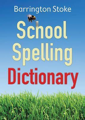 Image for Barington Stoke School Spelling Dictionary