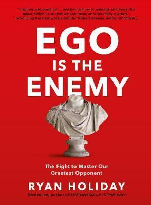 Image for Ego is the Enemy : The Fight to Master Our Greatest Opponent