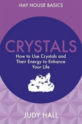 Image for Crystals : How to Use Crystals and Their Energy to Enhance Your Life