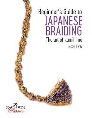 Image for Beginner's Guide to Japanese Braiding : The Art of Kumihimo