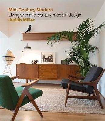 Image for Miller's Mid-Century Modern : Living with Mid-Century Modern Design