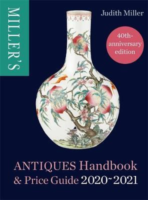 Image for Miller's Antiques Handbook and Price Guide 2020-2021 [40th Anniversary Edition]