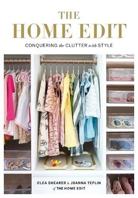Image for The Home Edit : Conquering the clutter with style : A Netflix Original Series