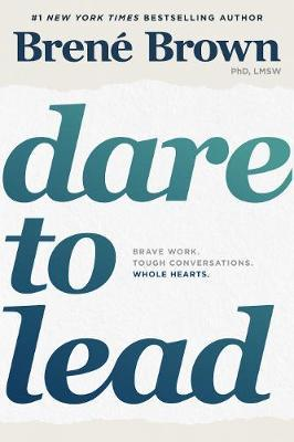 Image for Dare to Lead : Brave Work. Tough Conversations. Whole Hearts.