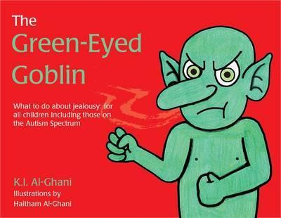 Image for The Green-Eyed Goblin : What to Do About Jealousy - for All Children Including Those on the Autism Spectrum