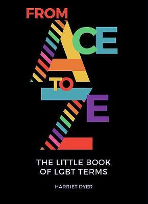 Image for From Ace to Ze : The Little Book of LGBT Terms