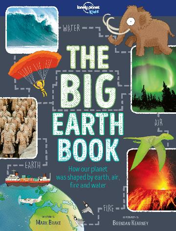 Image for The Big Earth Book : How our planet was shaped by earth, air, fire and water