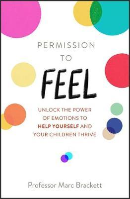 Image for Permission to Feel : Unlock the power of emotions to help yourself and your children thrive