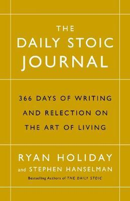 Image for The Daily Stoic Journal : 366 Days of Writing and Reflection on the Art of Living